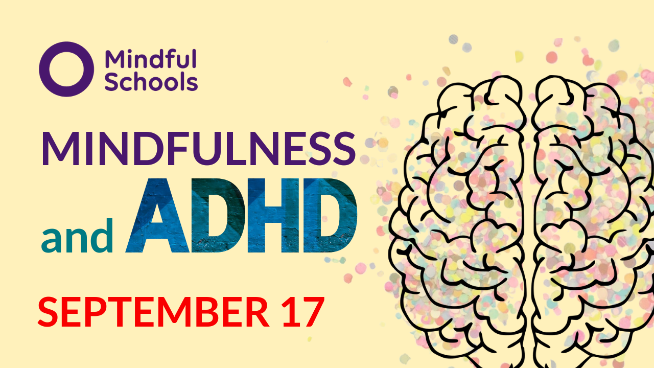 Mindful Schools | Mindfulness for Your School, Teachers, and